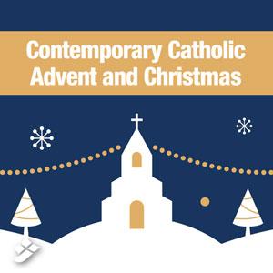 Contemporary Catholic Advent and Christmas