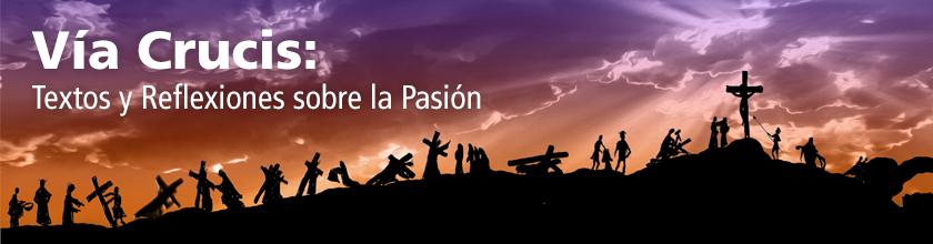Vía Crucis: Textos y Reflexiones sobre la Pasión