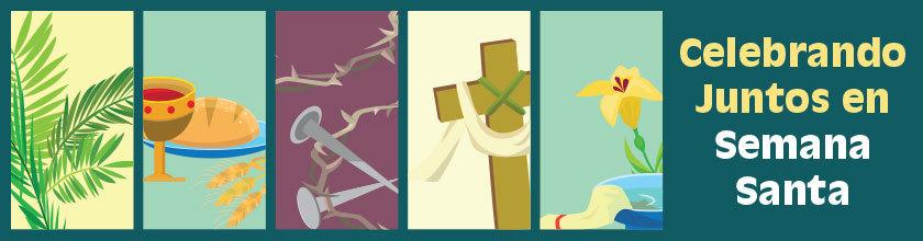 Celebrando Juntos en Semana Santa