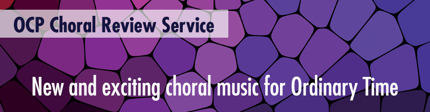New and exciting choral music for Ordinary Time