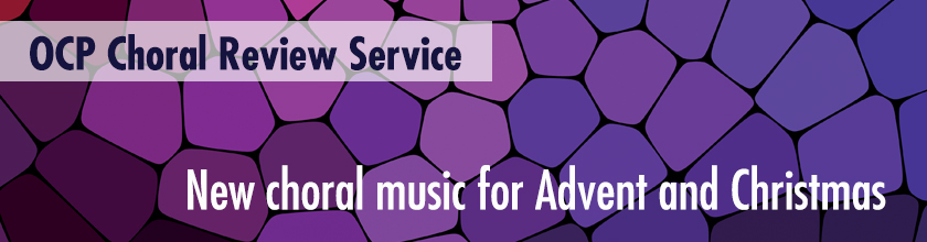 New choral music for Advent and Christmas