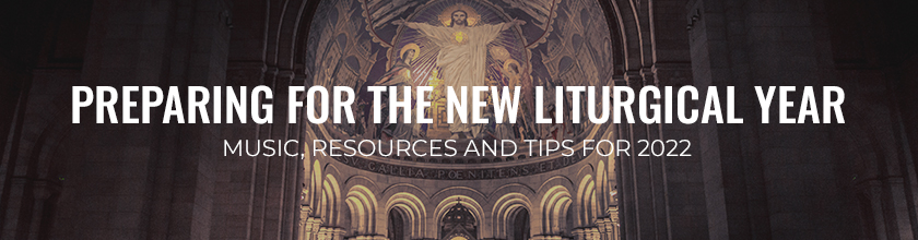Resources and Tips for 2022: Planning for the New Liturgical Year