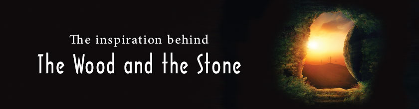 The inspiration behind The Wood and the Stone