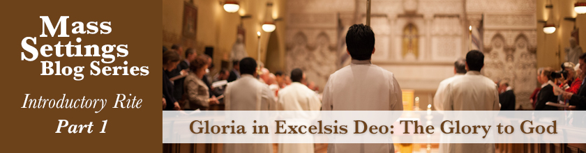 Gloria in Excelsis Deo: The Glory to God