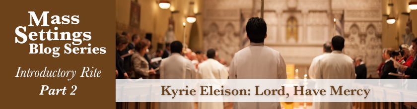 Kyrie Eleison: Lord, Have Mercy