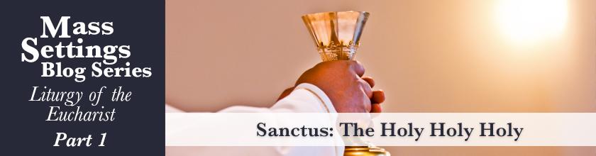 Sanctus: Holy, Holy, Holy