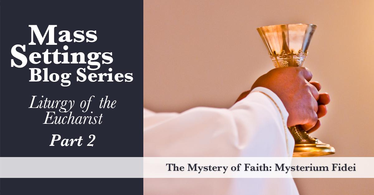 The Mystery of Faith: Mysterium Fidei   OCP