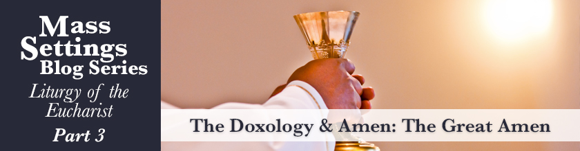 The Doxology & Amen: The Great Amen