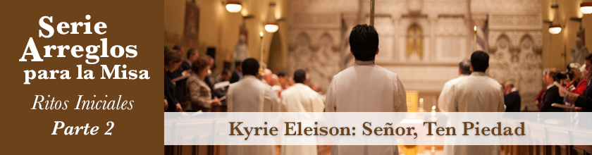 Kyrie Eleison: Senor, Ten Piedad
