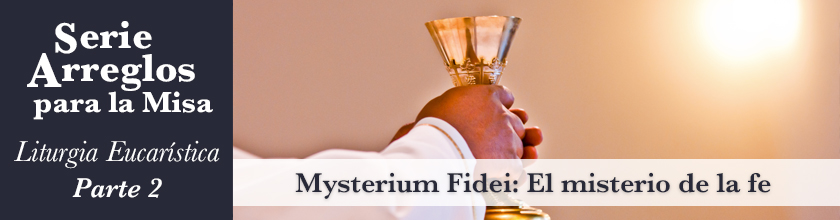 The Mystery of Faith: Mysterium Fidei