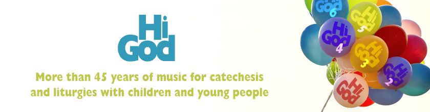 Hi God: More than 45 years of music for catechesis and liturgies with children and young people