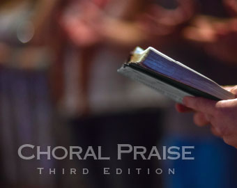 Choral Praise, Third Edition