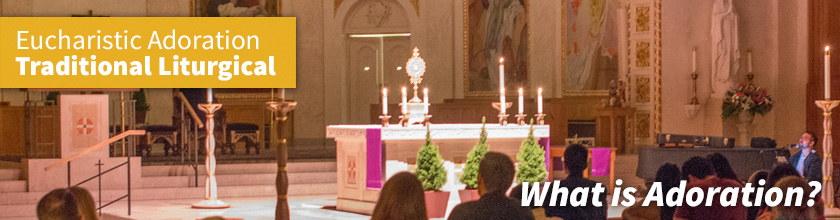 Eucharistic Adoration: Traditional Liturgical