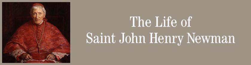 The Life of Saint John Henry Newman