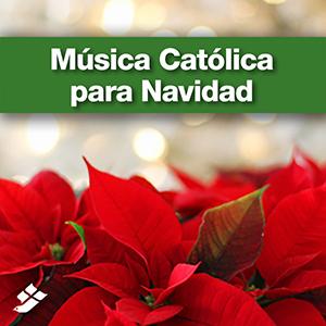 Musica Catolica para Navidad