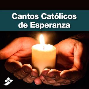Cantos Católicos de Esperanza