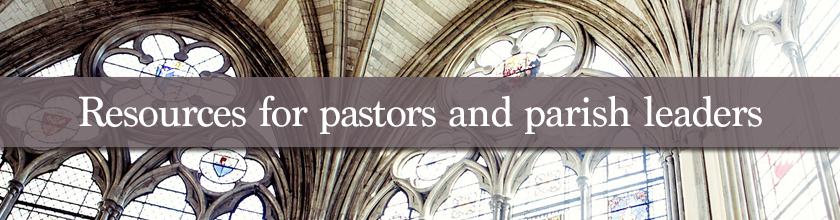 Resources for pastors and parish leaders