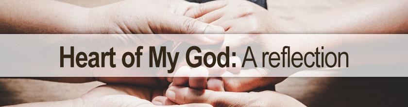 Heart of My God: A reflection