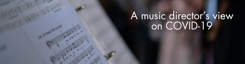 A music director's view on COVID-19