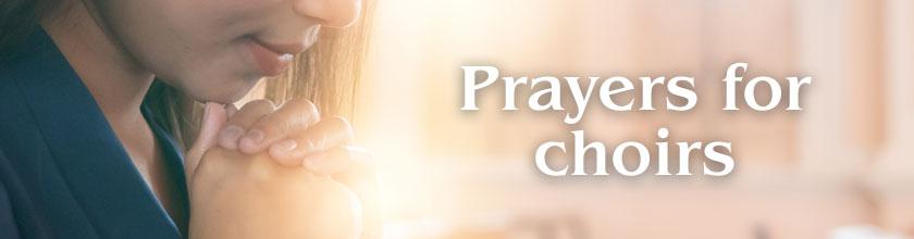 Prayers for choirs