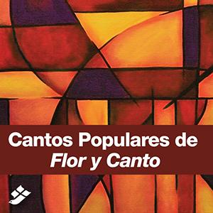 Cantos Populares de Flor y Canto