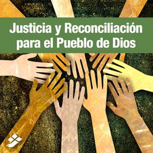 Justicia y Reconciliación para el Pueblo de Dios