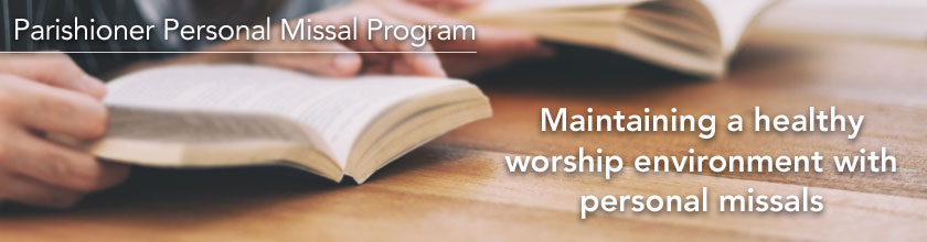 Maintaining a healthy worship environment with personal missals