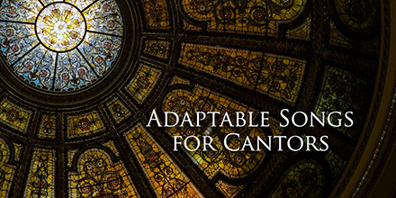 Adaptable songs for cantors