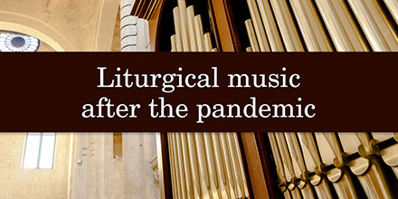 Liturgical music after the pandemic