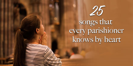 25 songs that every parishioner knows by heart