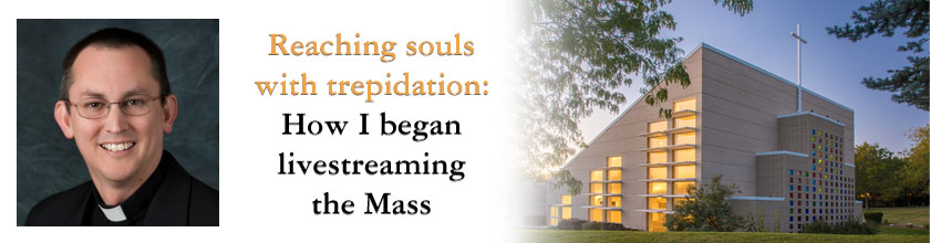 Reaching souls with trepidation: How I began livestreaming the Mass