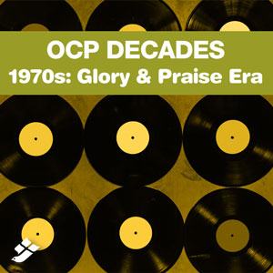 OCP Decades – 1970s: Glory & Praise