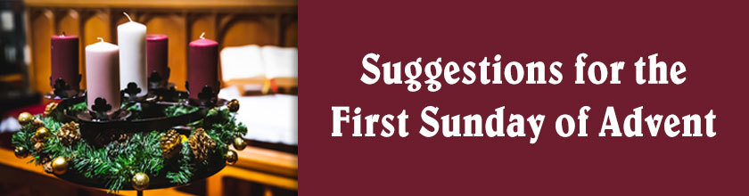 Suggestions for the First Sunday of Advent