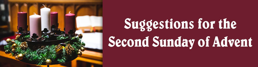 Suggestions for the Second Sunday of Advent