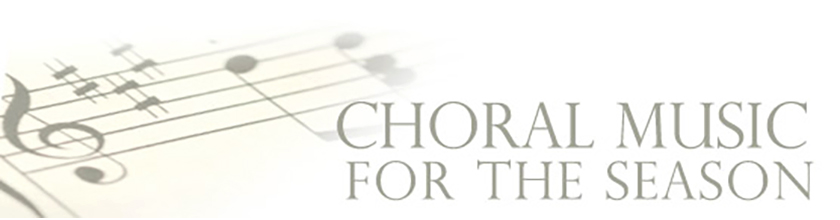 Choral Music for the Season