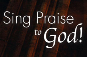sing praise to god!
