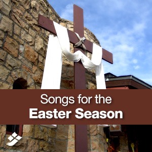 Songs for the Easter Season