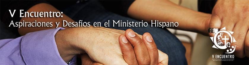 Webinar: Aprenda sobre el V Encuentro y las aspiraciones y desafíos en el ministerio hispano