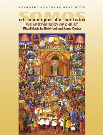 Somos el Cuerpo de Cristo/We Are the Body of Christ