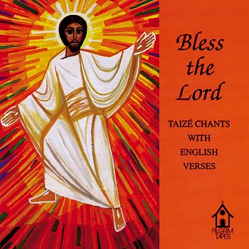Bless the Lord: Taize Chants