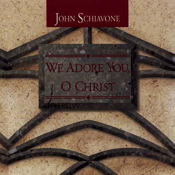 We Adore You, O Christ
