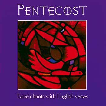 Pentecost: Taize Chants