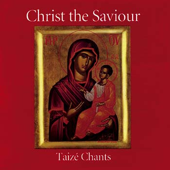 Christ the Savior: Taize Chants