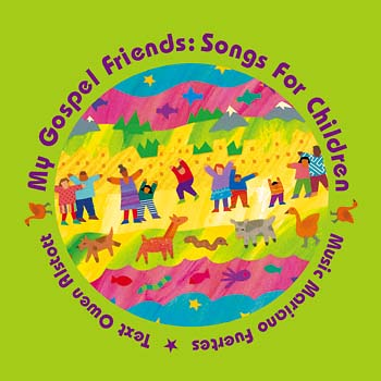 My Gospel Friends: Songs for Children