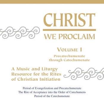 Christ We Proclaim: Volumes I – III