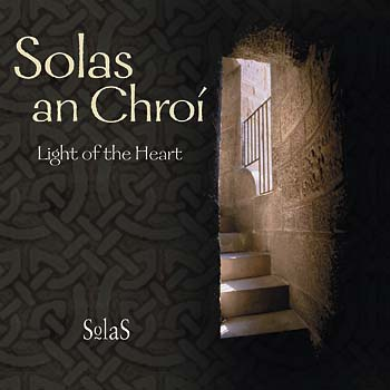 Solas An Chroí / Light of the Heart