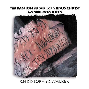 The Passion of Our Lord Jesus Christ According to John