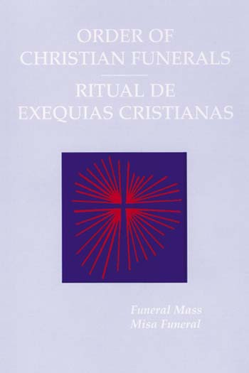 Order of Christian Funerals/Ritual de Exequias Cristianas
