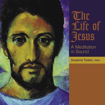 The Life of Jesus: A Meditation In Sound