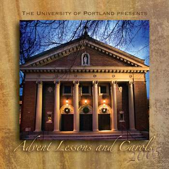 Advent Lessons and Carols 2005 (University of Portland CD)